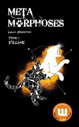 Couverture du livre : Métamorphoses, Tome 1 : Féline
