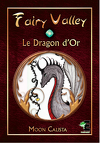 Fairy Valley, tome 1 : le dragon d'or