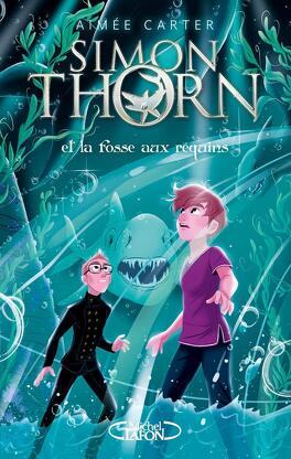 Couverture du livre : Simon Thorn, Tome 3 : Simon Thorn et la fosse aux requins