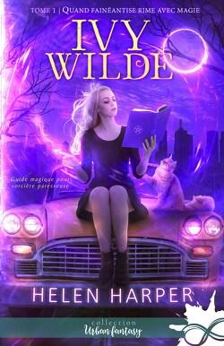 Couverture de Ivy Wilde, Tome 1 : Quand fainéantise rime avec magie