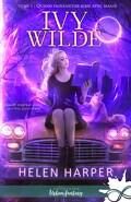 Ivy Wilde, Tome 1 : Quand fainéantise rime avec magie
