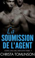 Cuffs, Collars and Love, Tome 3 : La soumission de l'agent