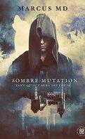 Tant qu'il y aura des loups, Tome 1 : Sombre Mutation
