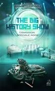 The Big History Show, Tome 2 : L'Émission, spéciale Ados