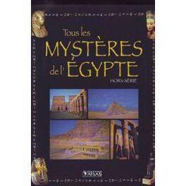 Couverture du livre : Hors-série ~ Tous les mystères de l'Égypte
