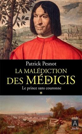 Couverture du livre : La malédiction des Médicis, tome 1 : Le Prince sans couronne