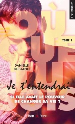 Où que tu sois, Tome 1 : Je t'entendrai - Livre de Danielle Guisiano