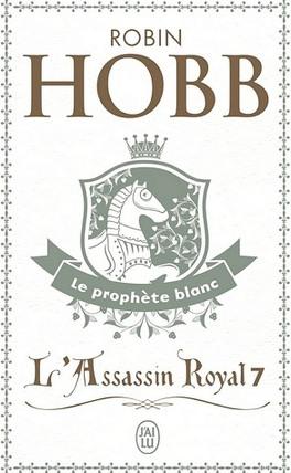 Couverture du livre : L'Assassin royal, Tome 7 : Le Prophète blanc