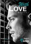 With Love, Tome 1: Vadim