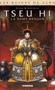 Les reines de sang - Tseu Hi, La Dame Dragon, Tome 2