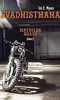 Mathilda Shade, Tome 2: Svadhisthana
