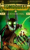 Tombquest, Tome 5 : Le Royaume final
