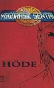 Yggdrasil Sentai, Tome 1 : Hode