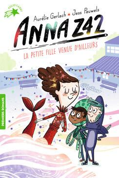 Couverture du livre : Anna Z42 : La petite fille venue d'ailleurs