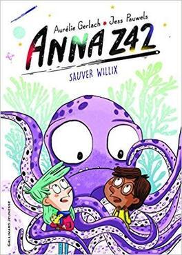 Couverture du livre : Anna Z42 : Sauver Willix