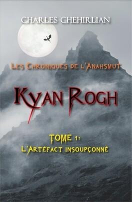 Couverture du livre : Kyan Rogh, Tome 1: L'Artéfact insoupçonné