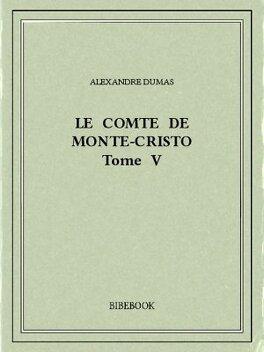 Couverture du livre : Le Comte de Monte-Cristo tome 5/6