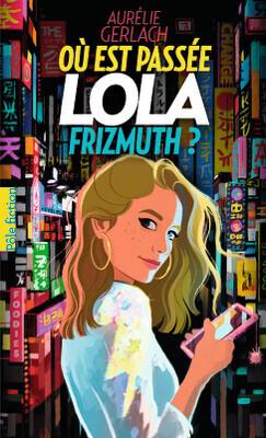 Couverture de Lola Frizmuth, tome 1 : Où est passée Lola Frizmuth ?