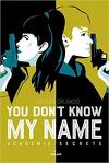 You don't know my name, tome 2 : l'académie secrète