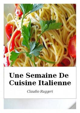 Une Semaine De Cuisine Italienne Livre De Claudio Ruggeri