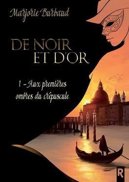 Couverture du livre : De Noir et d'Or, tome 1: Aux Premières Ombres du Crépuscule