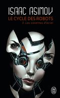 Le Cycle des Robots, Tome 3 : Les Cavernes d'acier