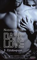 Dark Love, Tome 3 : Rédemption