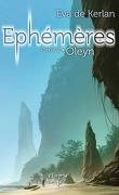 Ephémères, Tome 2 : Oleyn