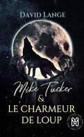 Mick Tucker, tome 1: Le Charmeur de loup