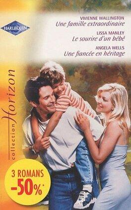 Couverture du livre : Une famille extraordinaire; Le sourire d'un bébé; Une fiancée en héritage