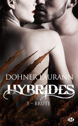 Couverture du livre : Hybrides, Tome 5 : Brute