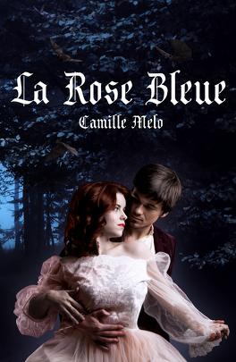 La Rose Bleue Livre De Camille Melo