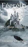Féerélia  Une étrange célébration