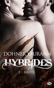 Hybrides, Tome 5 : Brute