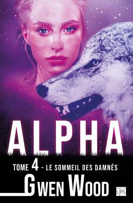 Couverture du livre : Alpha, Tome 4 : Le Sommeil des damnés