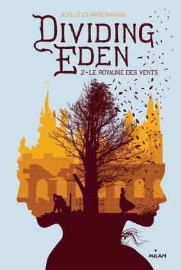 Couverture du livre : Dividing Eden, Tome 2 : Le Royaume des Vents