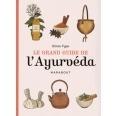 Couverture du livre : Le grand guide de l'ayurvéda