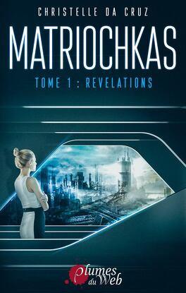 Couverture du livre : Matriochkas, Tome 1 : Révélations
