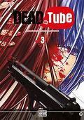 Dead Tube, Tome 3