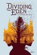 Dividing Eden, Tome 2 : Le Royaume des Vents