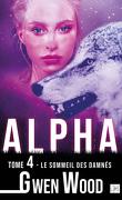 Alpha, Tome 4 : Le Sommeil des damnés