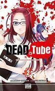 Dead Tube, Tome 2