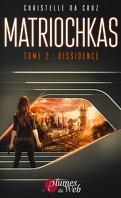 Matriochkas, Tome 2 : Dissidence