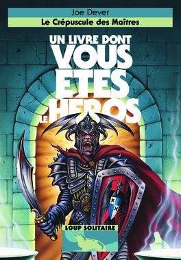 Couverture du livre : Un Livre dont vous êtes le Héros - Loup Solitaire, Tome 12 : Le Crépuscule des maîtres