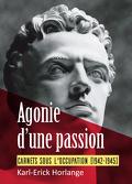 Agonie d'une passion, carnets sous l'Occupation (1942-1945)