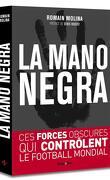 La Mano Negra : Ces forces obscures qui contrôlent le football mondial