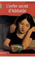 l'enfer secret d'Adélaïde