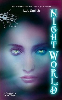 Couverture du livre : Night World, Tome 5 : L'Élue