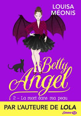 Couverture du livre : Betty Angel, Tome 2 : La Mort dans ma peau