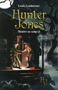 Couverture du livre : Hunter Jones, Tome 2 : Mystère au camp 13
